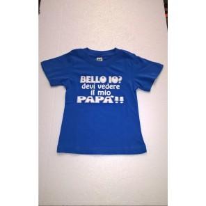 maglietta BELLO IO? DEVI VEDERE IL MIO PAPA'