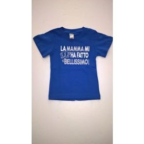 maglietta LA MAMMA MI HA FATTO BELLISSIMO!